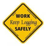 Work safely; keep logging sticker