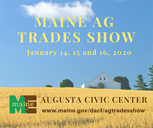 Maine Ag Tradev Show January 14, 15, and 16, 2020, Augusta Civic Center