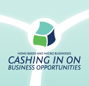 Home-based and Micro Businesses Cashing in on Business Opportunities