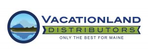 Vacationland Distributors: only the best for Maine
