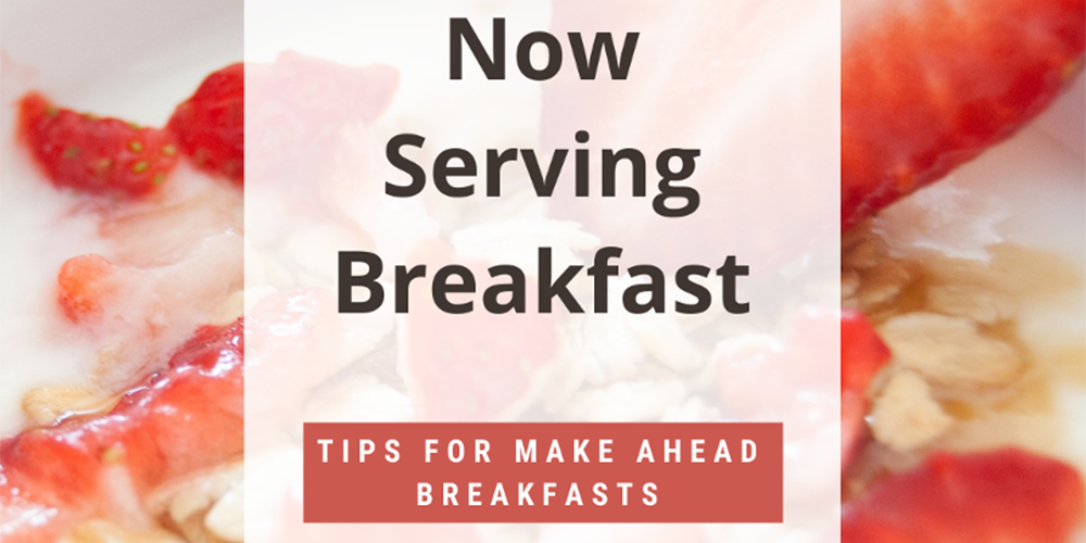 featured image for 5 Tips for Make-Ahead Breakfasts