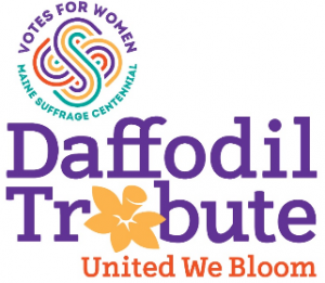 Daffodil Tribute Logo: Votes for Women, Maine Sufferage Centennial; United We Bloom