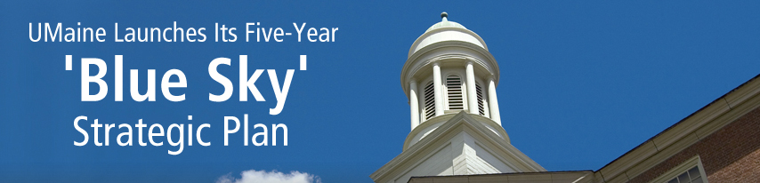 UMaine Launches Its Five-Year Blue Sky Strategic Plan
