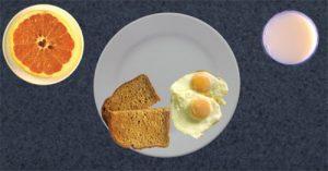 2 fried eggs, 1 slice toast, 1/2 grapefruit, glass of milk