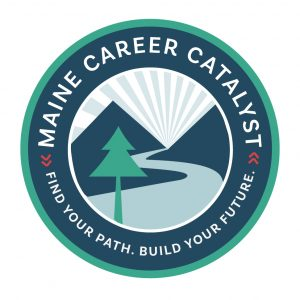 Maine Career Catalyst: Find your path; build your future